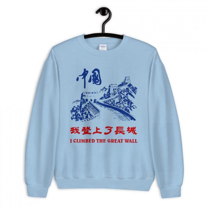 I Climbed The Great Wall China Unisex Sweatshirt