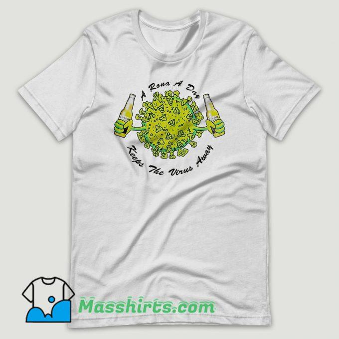 A Rona a Day Keeps The Virus Away T Shirt Design