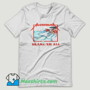 Alcoholica Metallica Drankem all T Shirt Design