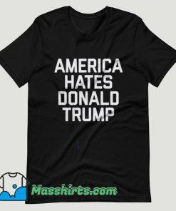 America Hates Trump T Shirt Design