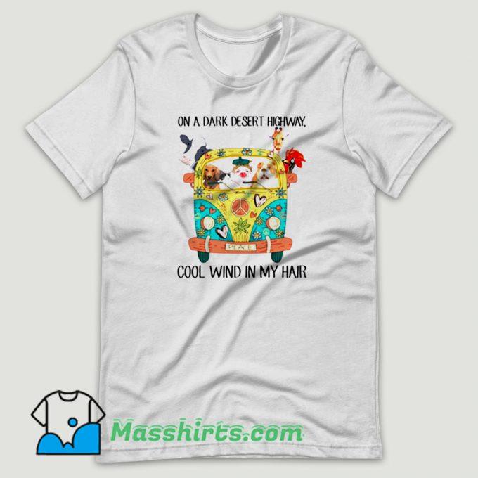 Animals On A Dark Desert Highway Feel Cool Wind In My Hair T Shirt Design