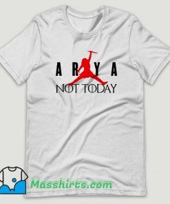 Arya Stark Not Today Air T Shirt Design