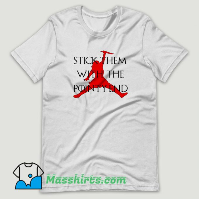 Arya Stark Stick Them With the Pointy End T Shirt Design