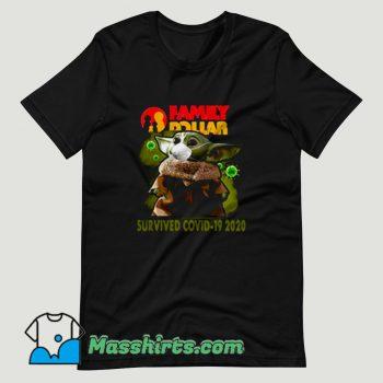 Baby Yoda Family Dollar Survived Covid 19 T Shirt Design