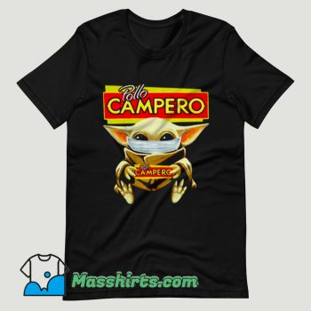 Baby Yoda Mask Pollo Campero I Can't Stay At Home T Shirt Design