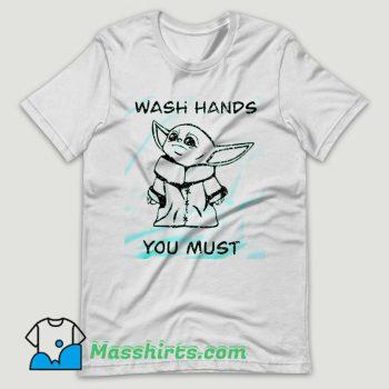 Baby Yoda Wash Hands You Must T Shirt Design