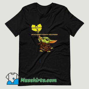 Baby Yoda Wu Tang Clan Life As A Shorty T Shirt Design