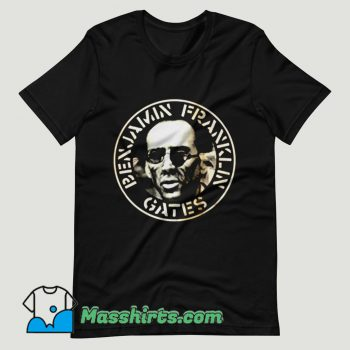 Benjamin Franklin Gates Nicolas Cage T Shirt Design