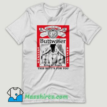 Buttwiser Funny Big and Tall Bud T Shirt Design