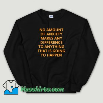 Cheap Alan Watts No Amount of Anxiety Unisex Sweatshirt