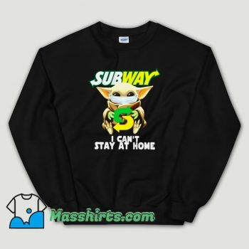 Cheap Baby Yoda Subway I Cant Stay at Home Unisex Sweatshirt