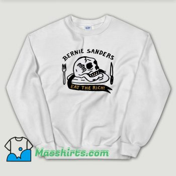Cheap Bernie Sanders Eat The Rich Sweatshirt