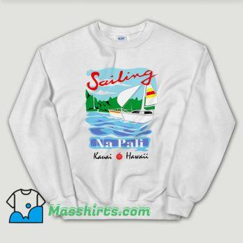 Cheap Sailing Na Pali Hawaii Sweatshirt