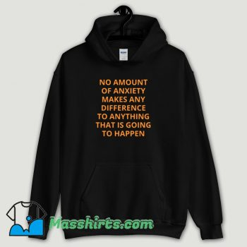 Cool Alan Watts No Amount of Anxiety Hoodie Streetwear