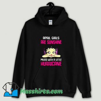 Cool April girls are sunshine mixed with a little hurricane Hoodie Streetwear