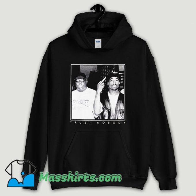 Cool Tupac And Big Notorious Trust Nobody Hoodie Streetwear