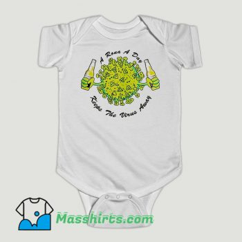 Funny A Rona a Day Keeps The Virus Away Baby Onesie