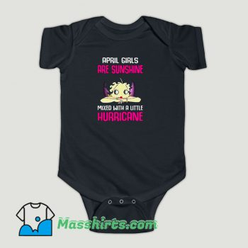 Funny April girls are sunshine mixed with a little hurricane Baby Onesie