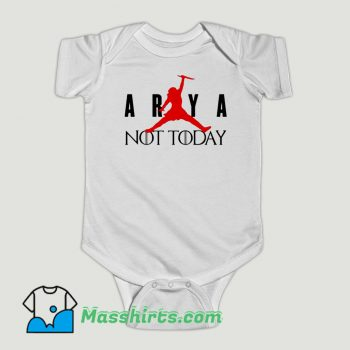 Funny Arya Stark Not Today Air Baby Onesie