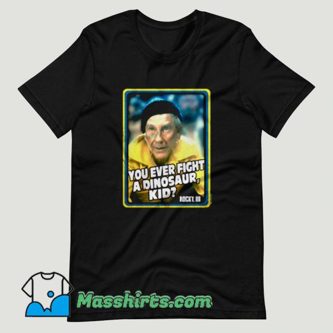 Rocky 3 Mickey Ever Fight Dinosaur T Shirt Design