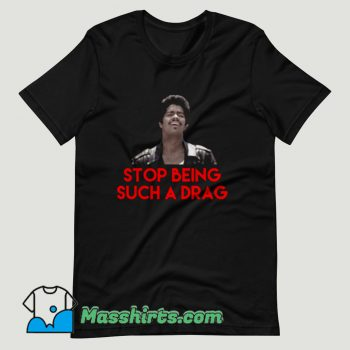 Stop Being Such A Drag Bamba T Shirt Design