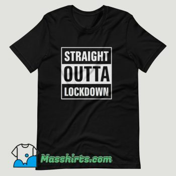 Straight Outta Lockdown T Shirt Design