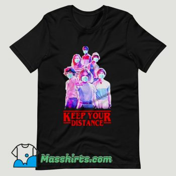 Stranger Things Eleven Keep Your Distance T Shirt Design