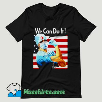 Strong Nurse America We Can Do It T Shirt Design