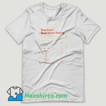 Succes Nutrition Facts T Shirt Design