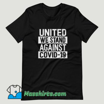 United We Stand Against COVID T Shirt Design