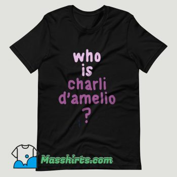 Who is Charli D'amelio T Shirt Design