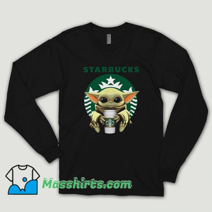 Baby Yoda Hug Starbucks Long Sleeve Shirt