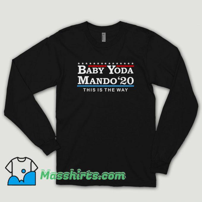 Baby Yoda Mando 2020 Long Sleeve Shirt