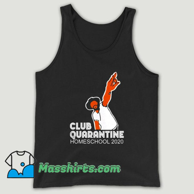 Club Quarantine Homeschool 2020 Unisex Tank Top