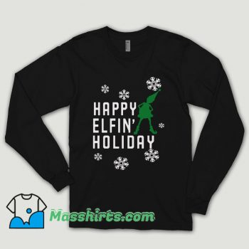 Happy Elfin Holiday Long Sleeve Shirt
