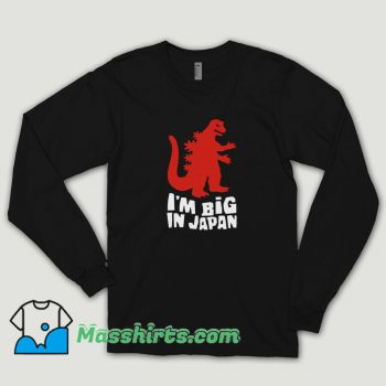 I Am Big In Japan Long Sleeve Shirt