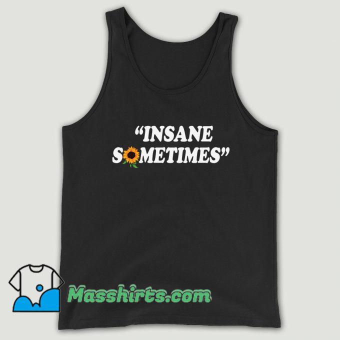 Insane Sometim Unisex Tank Top