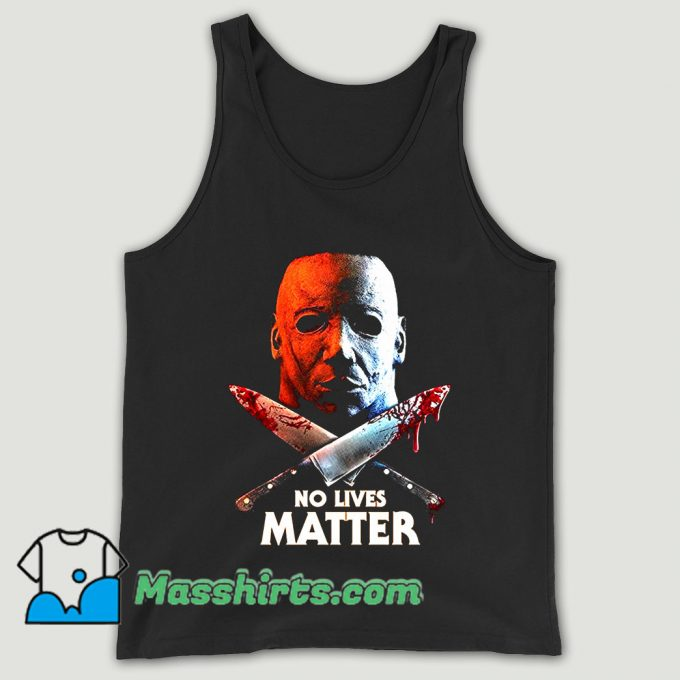 No Lives Matter Mike Unisex Tank Top