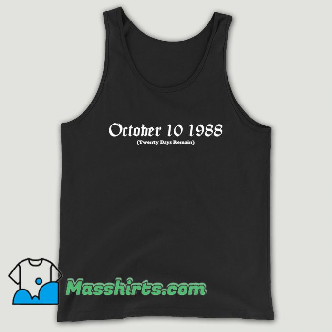 October 10 1988 Twenty Days Remain Unisex Tank Top