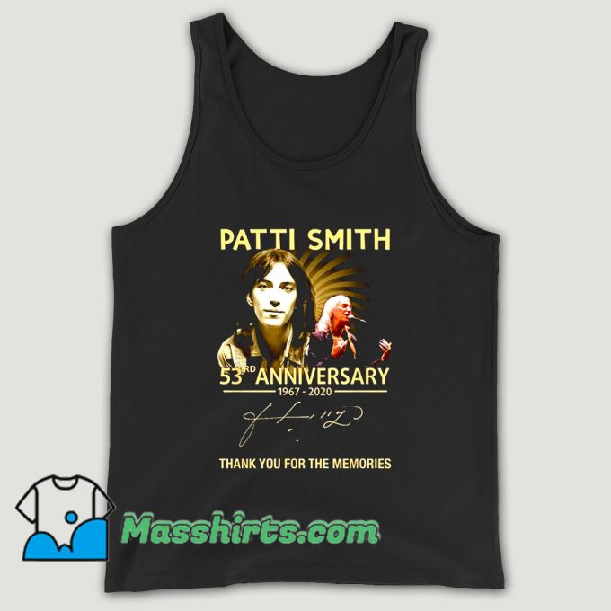 Patti Smith 53rd Anniversary 1967 2020 Thank You For The Memories Signature Unisex Tank Top