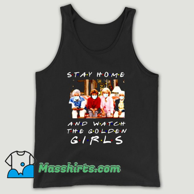 Stay Home And Watch The Golden Girls Unisex Tank Top