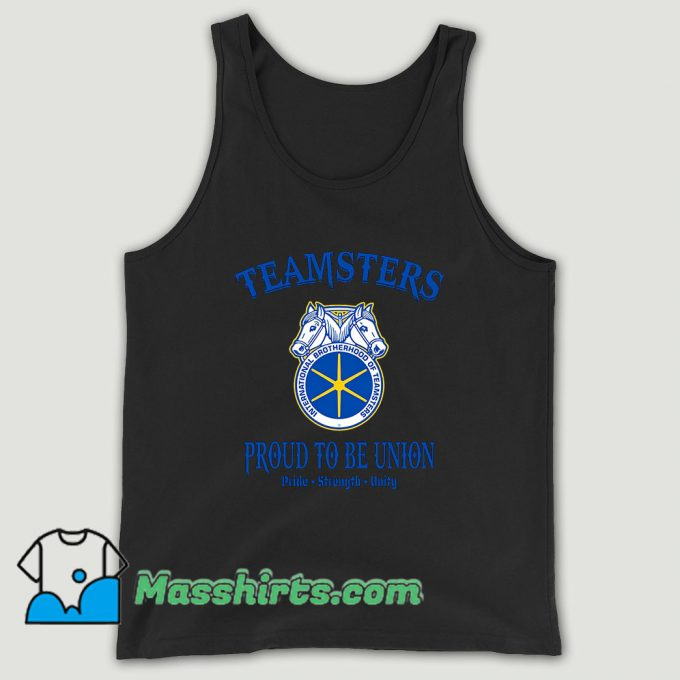 Teamsters Proud To Be Union Unisex Tank Top