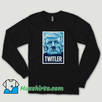 Twitler Anti Trump Long Sleeve Shirt
