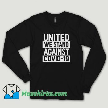 United We Stand Against Covid Long Sleeve Shirt