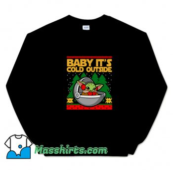 Cool Baby Its Cold Outside Sweatshirt