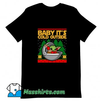 Baby Its Cold Outside T Shirt Design