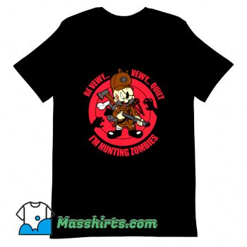 Be Vewy Quiet I Am Hunting Zombies T Shirt Design