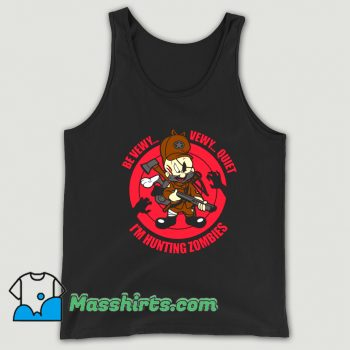 Be Vewy Quiet I Am Hunting Zombies Tank Top