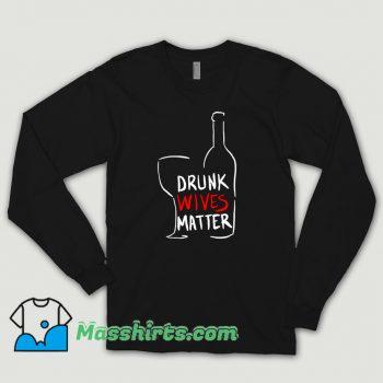 Classic Drunk Wives Matter Shirt