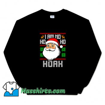 Cute I Am No Ho Ho Hoax Sweatshirt